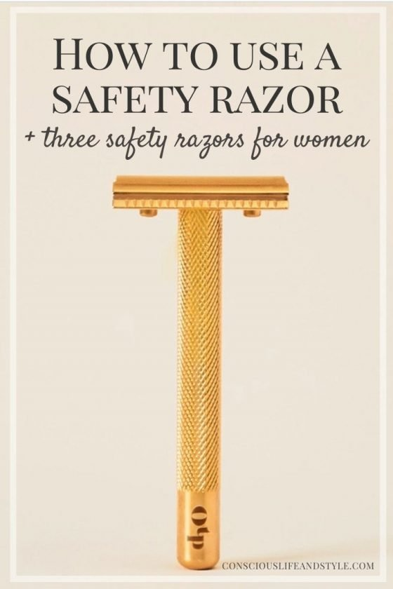 How to Use a Safety Razor Plus Three Safety Razors for Women - Conscious Life and Style