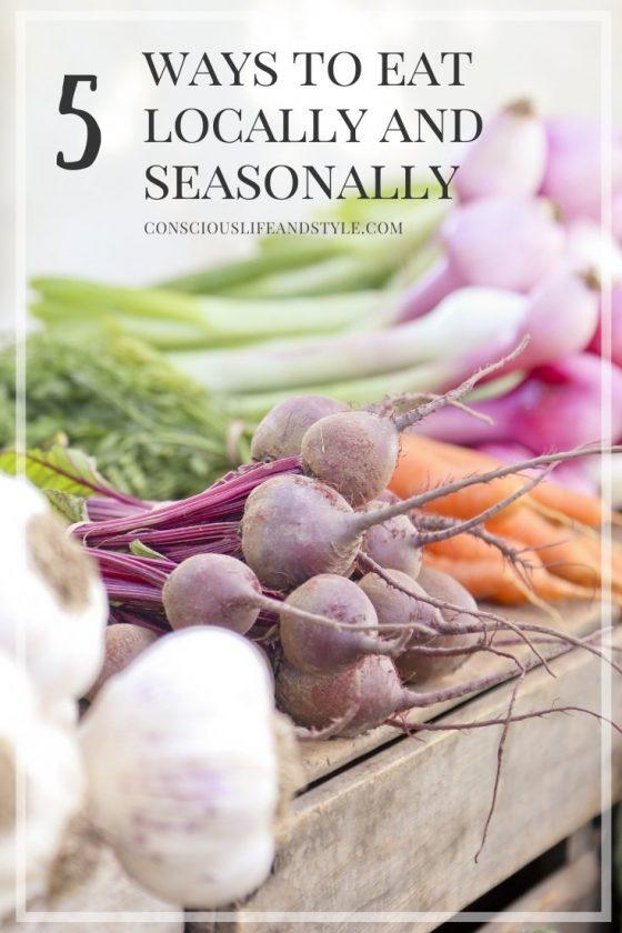 5 Ways to Eat Locally and Seasonally - Conscious Life & Style