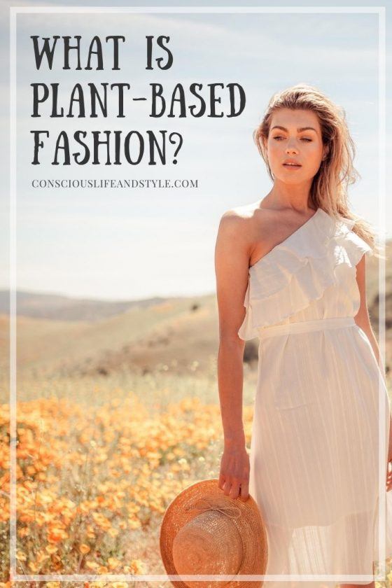 What is Plant-Based Fashion - Conscious Life and Style