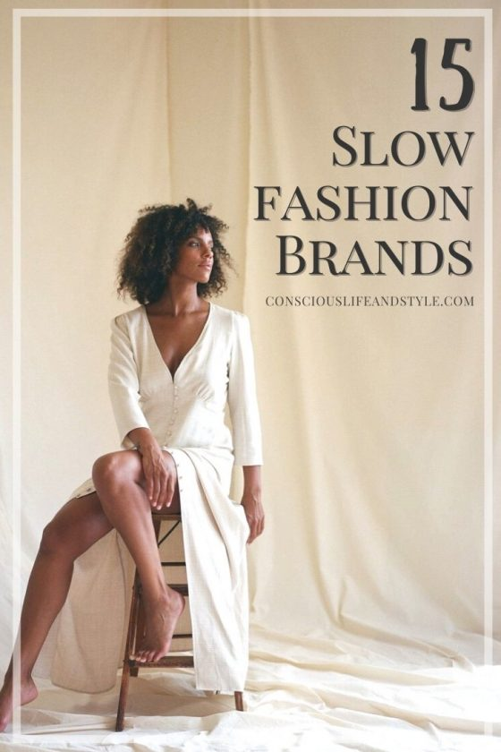 15 Slow Fashion Brands - Conscious Life and Style