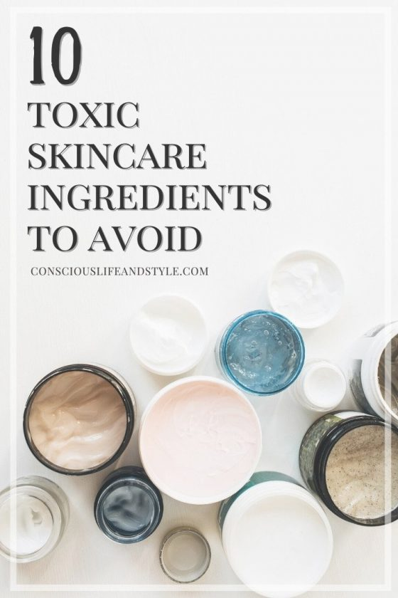 10 Toxic Skincare Ingredients to Avoid - Conscious Life and Style
