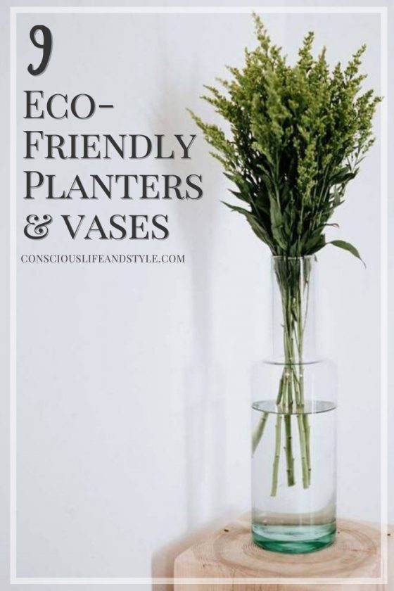 9 Eco Friendly Planters and Vases - Conscious Life and Style