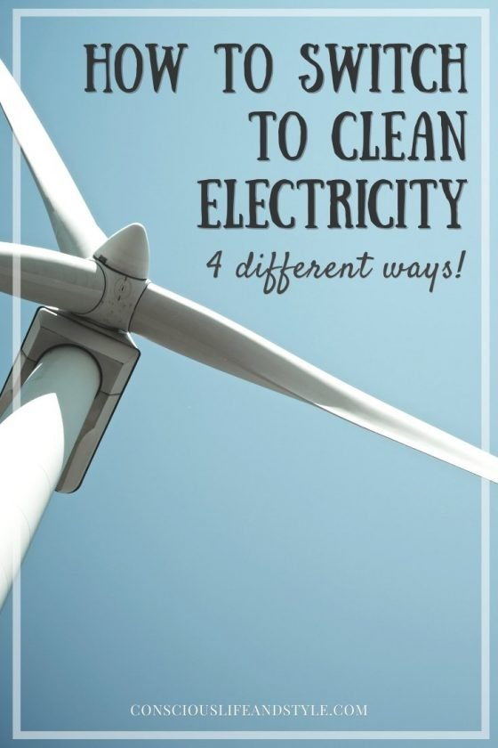 How to Switch to Clean Electricity 4 Different Ways - Conscious Life and Style