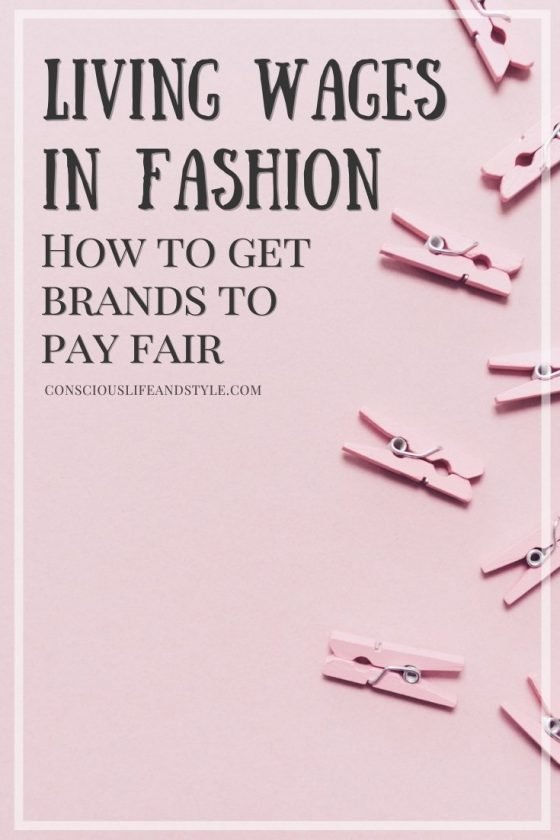 Living Wages in Fashion: How to Get Brands to Pay Fair - Conscious Life and Style