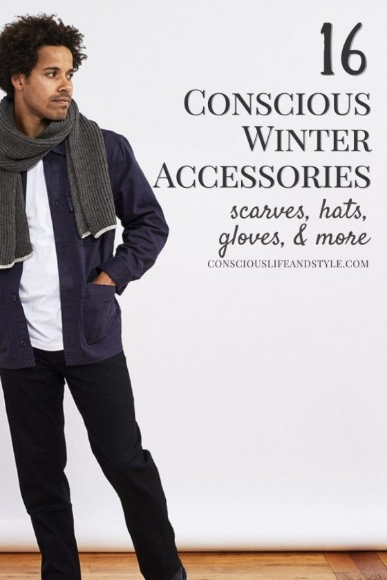 16 Conscious Winter Accessories - Scarves, Hats, Gloves and More