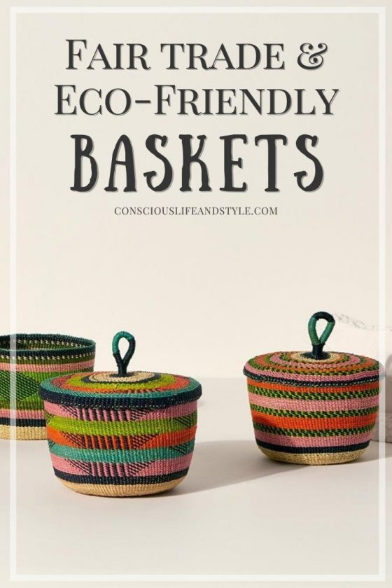 Fair Trade and Eco-Friendly Baskets - Conscious Life and Style