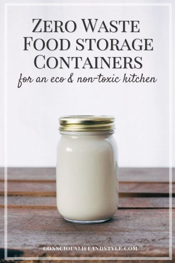 Zero Waste Food Storage Containers for an Eco and Non-Toxic Kitchen  Conscious Life and Style