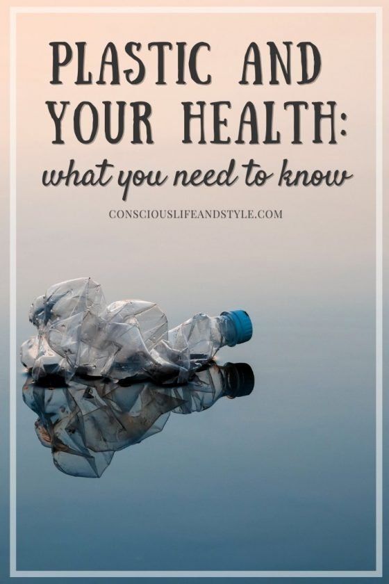 Plastic and Your Health - Conscious Life and Style