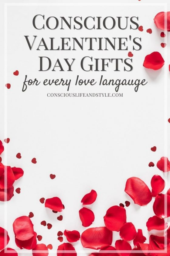 Conscious Valentine's Day Gifts for Every Love Language - Conscious Life and Style