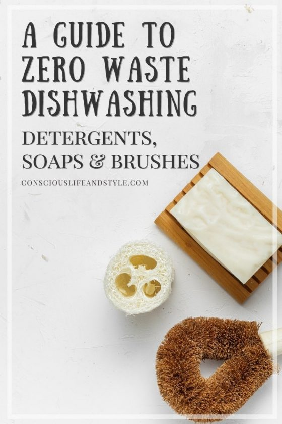 A Guide to Zero Waste Dishwashing: Detergents, Soaps and Brushes - Conscious Life and Style