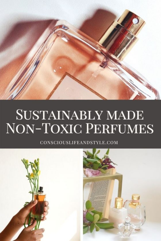 Sustainably made non toxic perfumes - Conscious Life and Style
