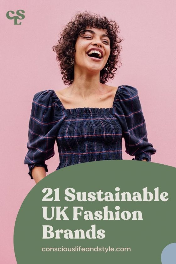 21 Sustainable UK Fashion Brands - Conscious Life and Style