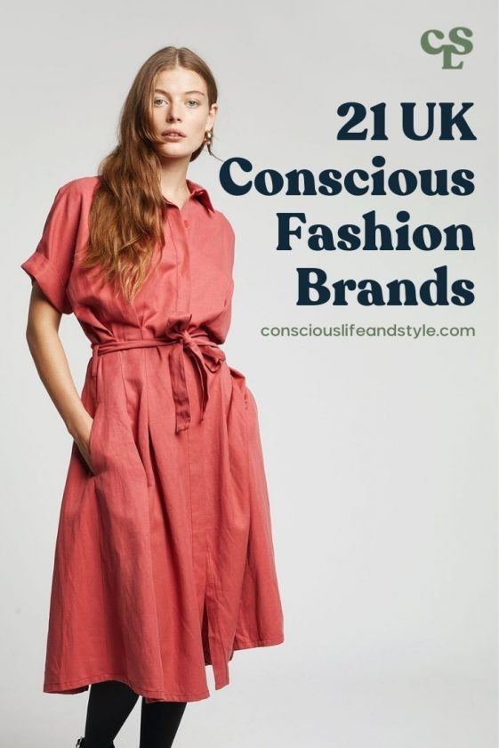21 UK Conscious Fashion Brands - Conscious Life and Style